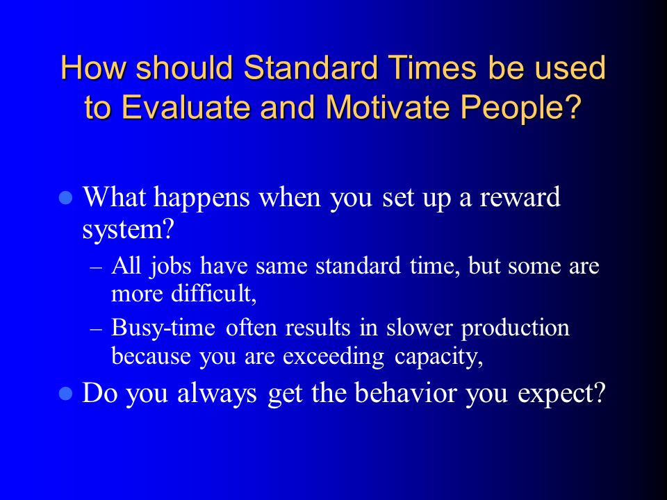 How should Standard Times be used to Evaluate and Motivate People.