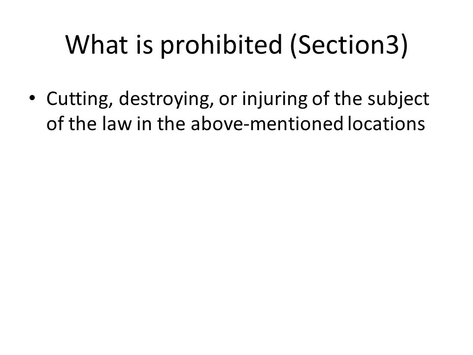 What is prohibited (Section3) Cutting, destroying, or injuring of the subject of the law in the above-mentioned locations