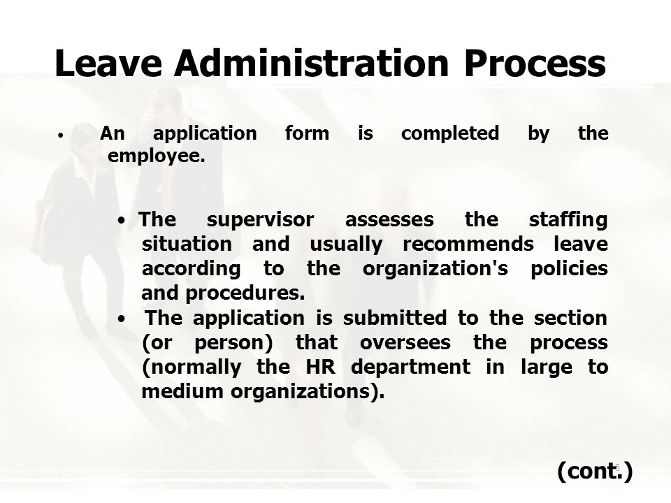 15 Leave Administration Process (cont.) An application form is completed by the employee.