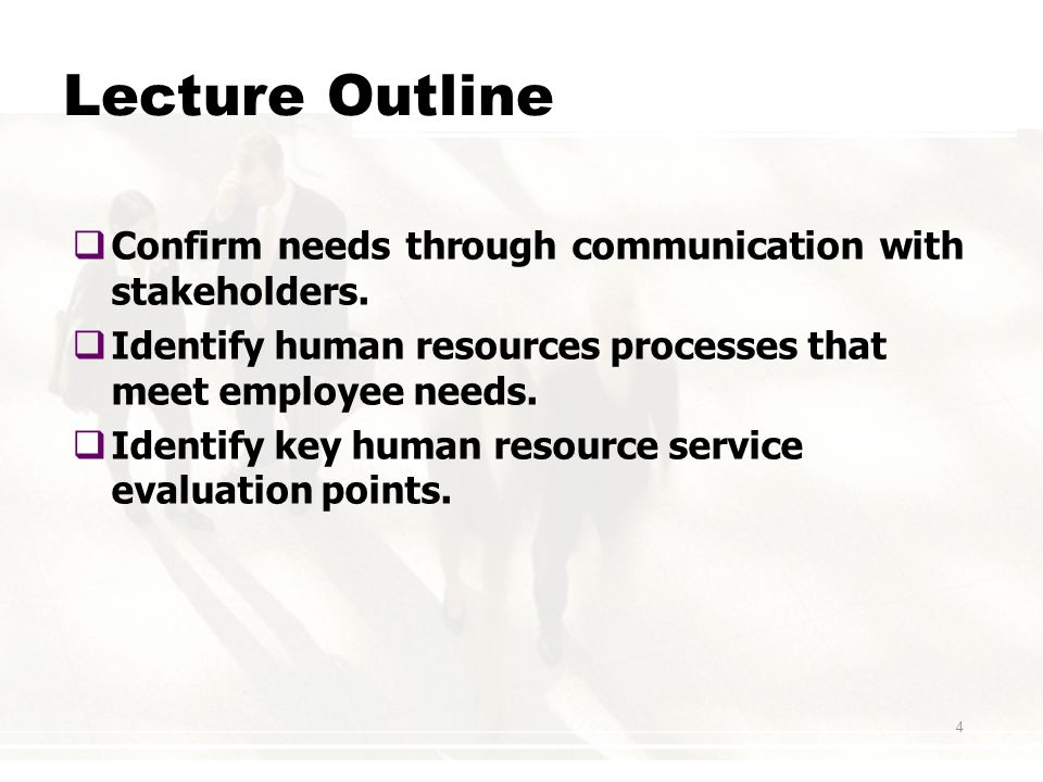 4 Lecture Outline  Confirm needs through communication with stakeholders.