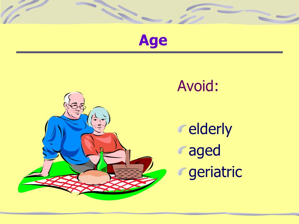 Age Avoid: elderly aged geriatric
