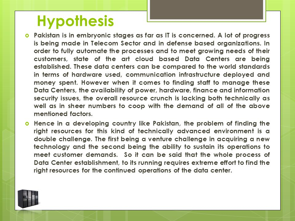 Hypothesis  Pakistan is in embryonic stages as far as IT is concerned.