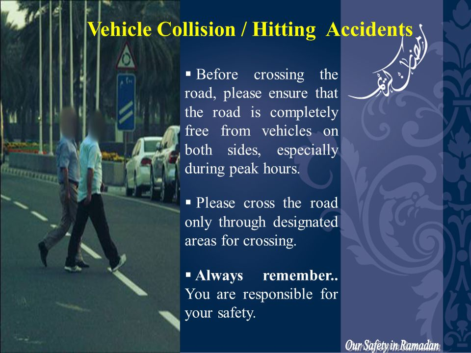  Before crossing the road, please ensure that the road is completely free from vehicles on both sides, especially during peak hours.