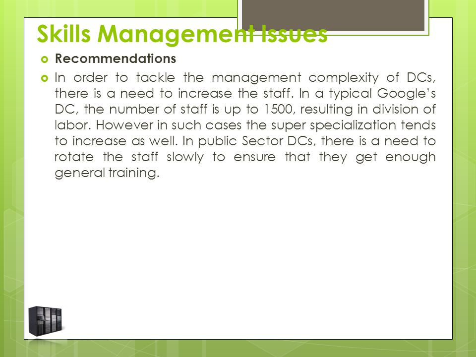  Recommendations  In order to tackle the management complexity of DCs, there is a need to increase the staff.