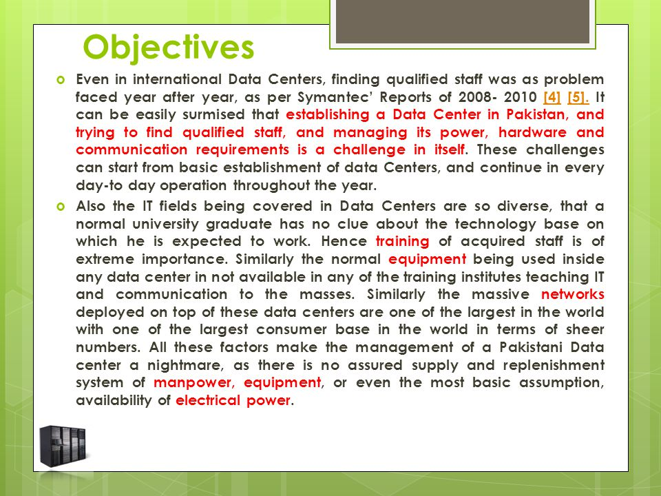 Objectives  Even in international Data Centers, finding qualified staff was as problem faced year after year, as per Symantec' Reports of 2008- 2010 [4] [5].