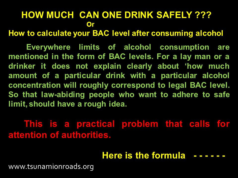 HOW MUCH CAN ONE DRINK SAFELY .
