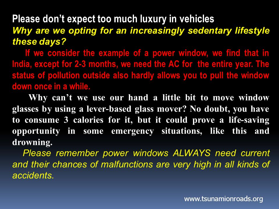 Please don't expect too much luxury in vehicles Why are we opting for an increasingly sedentary lifestyle these days.