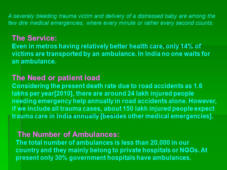 The Number of Ambulances: The total number of ambulances is less than 20,000 in our country and they mainly belong to private hospitals or NGOs.