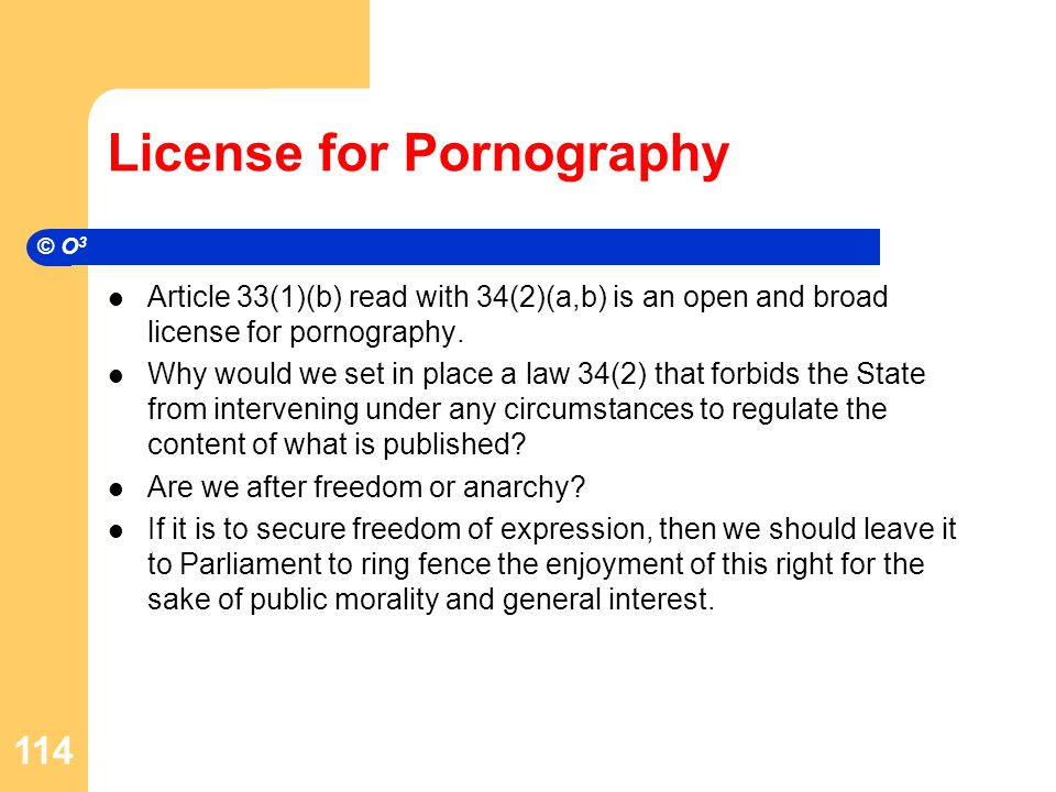 License for Pornography Article 33(1)(b) read with 34(2)(a,b) is an open and broad license for pornography.