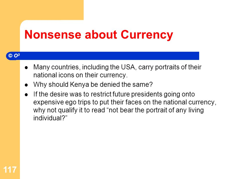 Nonsense about Currency Many countries, including the USA, carry portraits of their national icons on their currency.