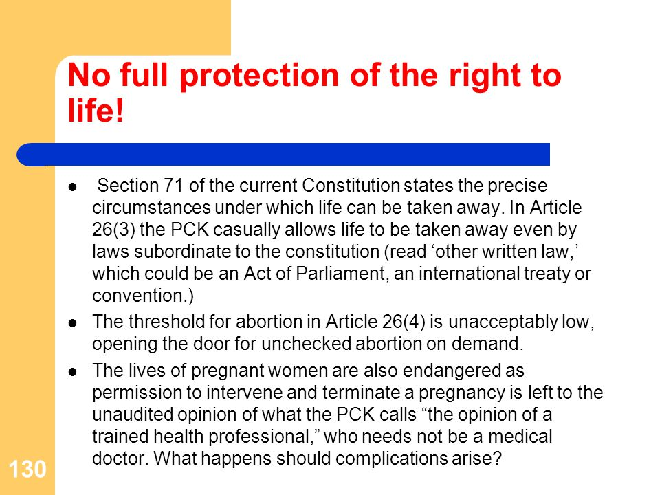 No full protection of the right to life.