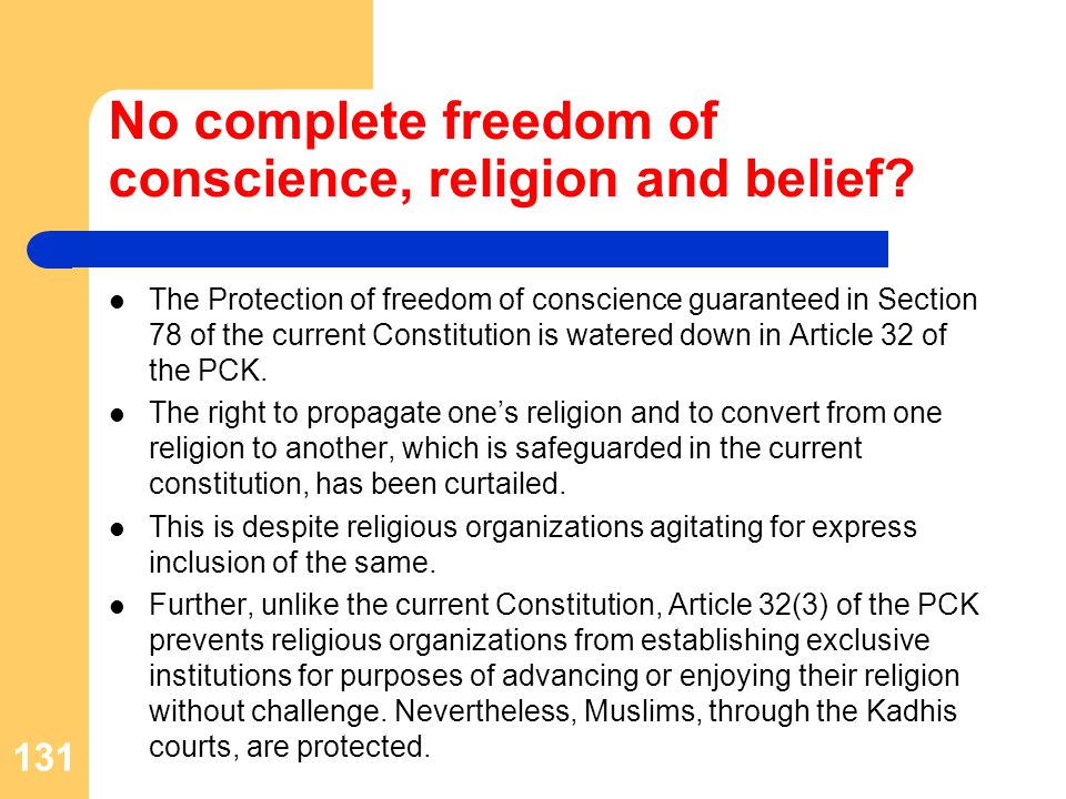 No complete freedom of conscience, religion and belief.