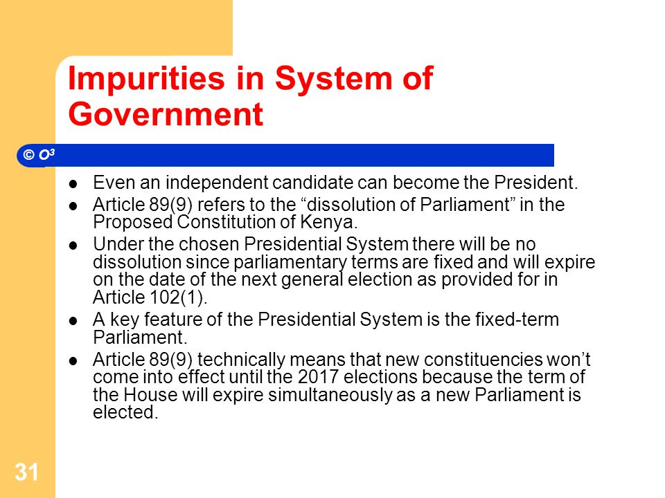 Impurities in System of Government Even an independent candidate can become the President.