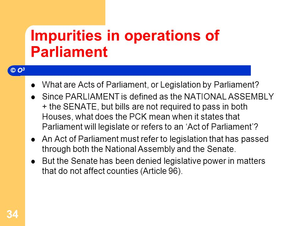 Impurities in operations of Parliament What are Acts of Parliament, or Legislation by Parliament.