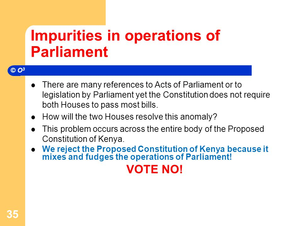 Impurities in operations of Parliament There are many references to Acts of Parliament or to legislation by Parliament yet the Constitution does not require both Houses to pass most bills.