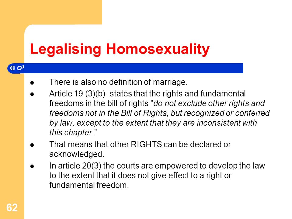 Legalising Homosexuality There is also no definition of marriage.