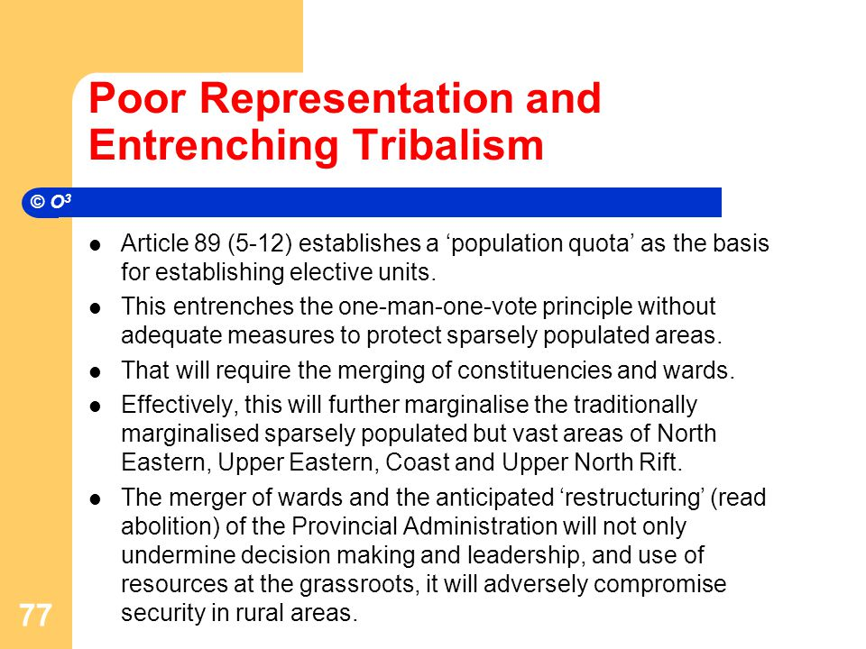 Poor Representation and Entrenching Tribalism Article 89 (5-12) establishes a 'population quota' as the basis for establishing elective units.