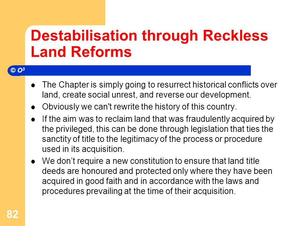 Destabilisation through Reckless Land Reforms The Chapter is simply going to resurrect historical conflicts over land, create social unrest, and reverse our development.