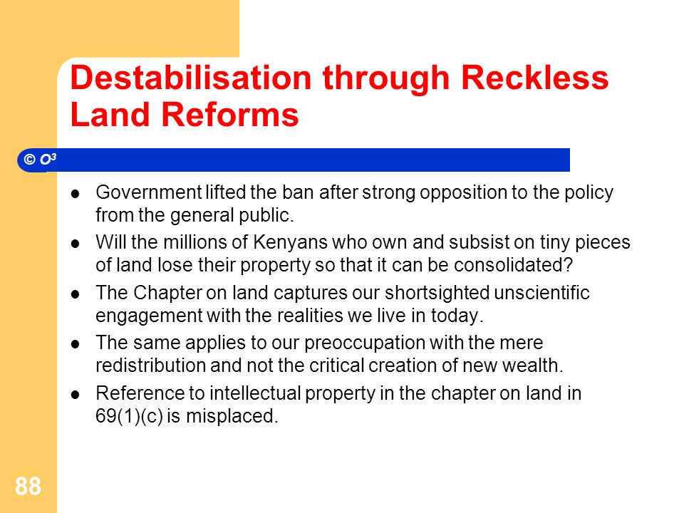 Destabilisation through Reckless Land Reforms Government lifted the ban after strong opposition to the policy from the general public.