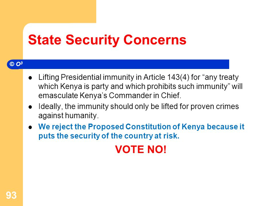 State Security Concerns Lifting Presidential immunity in Article 143(4) for any treaty which Kenya is party and which prohibits such immunity will emasculate Kenya's Commander in Chief.