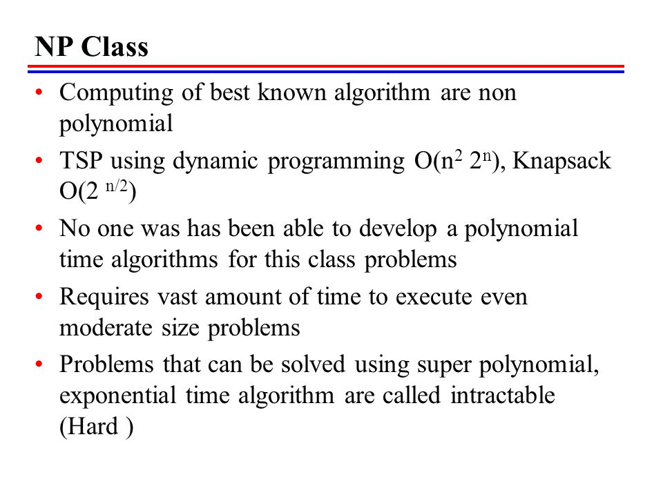 Cook theorem Is there any single problem in NP such that if we showed it to be in P, then that would imply that P = NP.