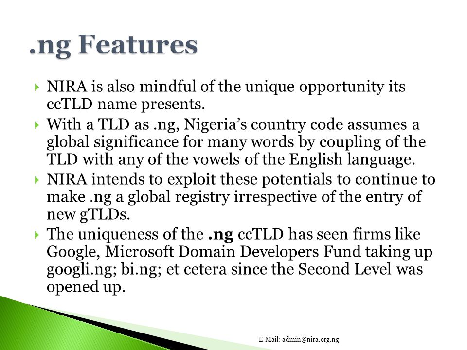  NIRA is also mindful of the unique opportunity its ccTLD name presents.