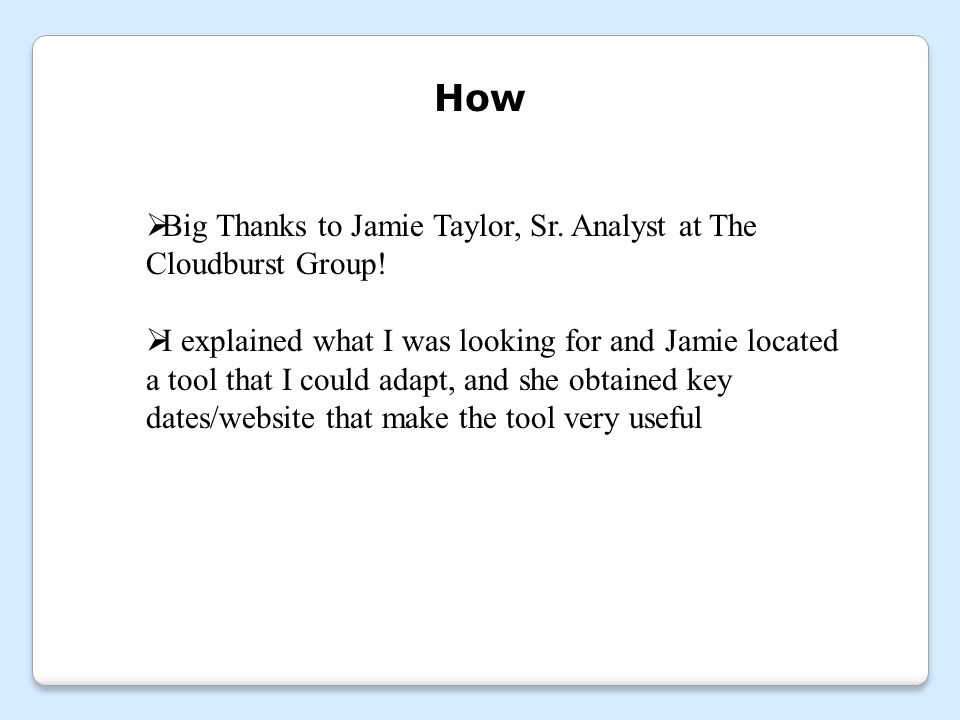 How  Big Thanks to Jamie Taylor, Sr. Analyst at The Cloudburst Group!  I explained what I was looking for and Jamie located a tool that I could adap