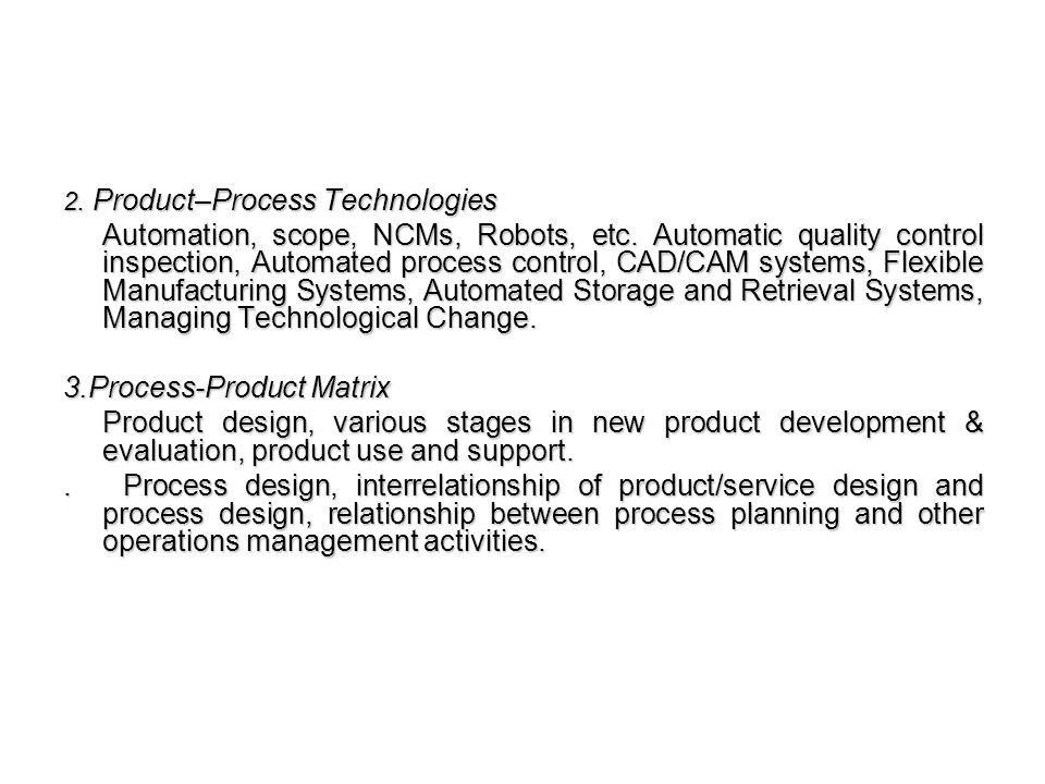 2. Product–Process Technologies Automation, scope, NCMs, Robots, etc.