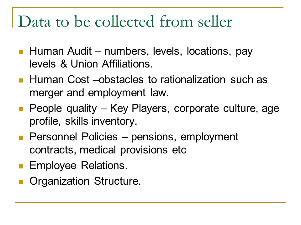 Data to be collected from seller Human Audit – numbers, levels, locations, pay levels & Union Affiliations.