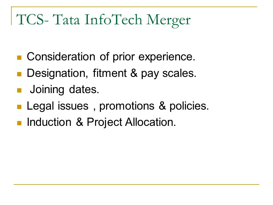 TCS- Tata InfoTech Merger Consideration of prior experience.