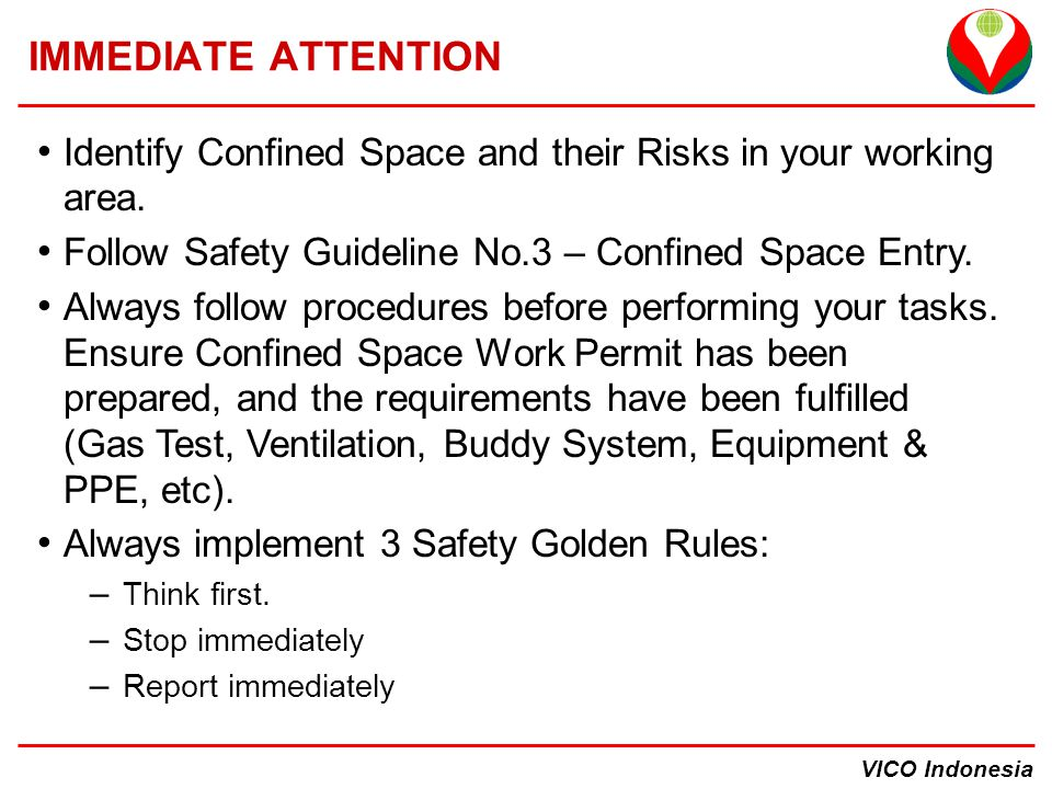 VICO Indonesia IMMEDIATE ATTENTION Identify Confined Space and their Risks in your working area.