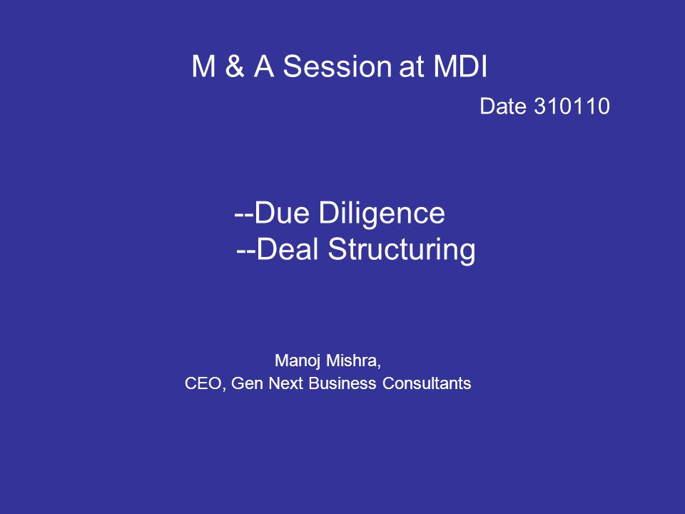 Structure Recap of last session for due diligence and Deal structuring –Merger Motives and Drivers –Key Success Factors and contributors –Key aspects in M&A –Learning from International Researches Last sessions uncovered- –Indian examples and learning from each case –Other examples –Some Indian Deals