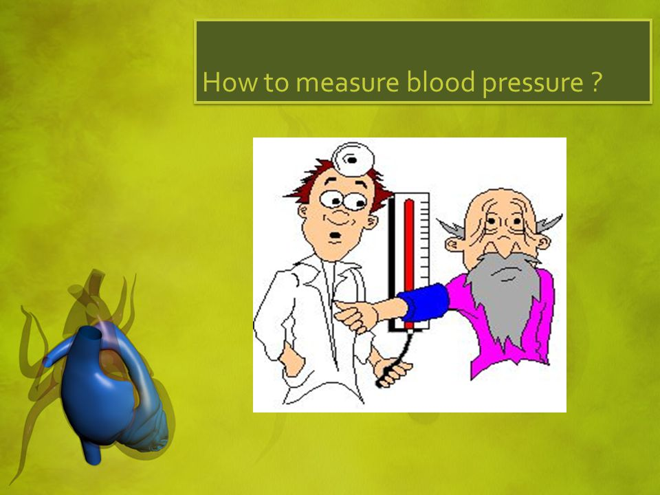 How to measure blood pressure ?