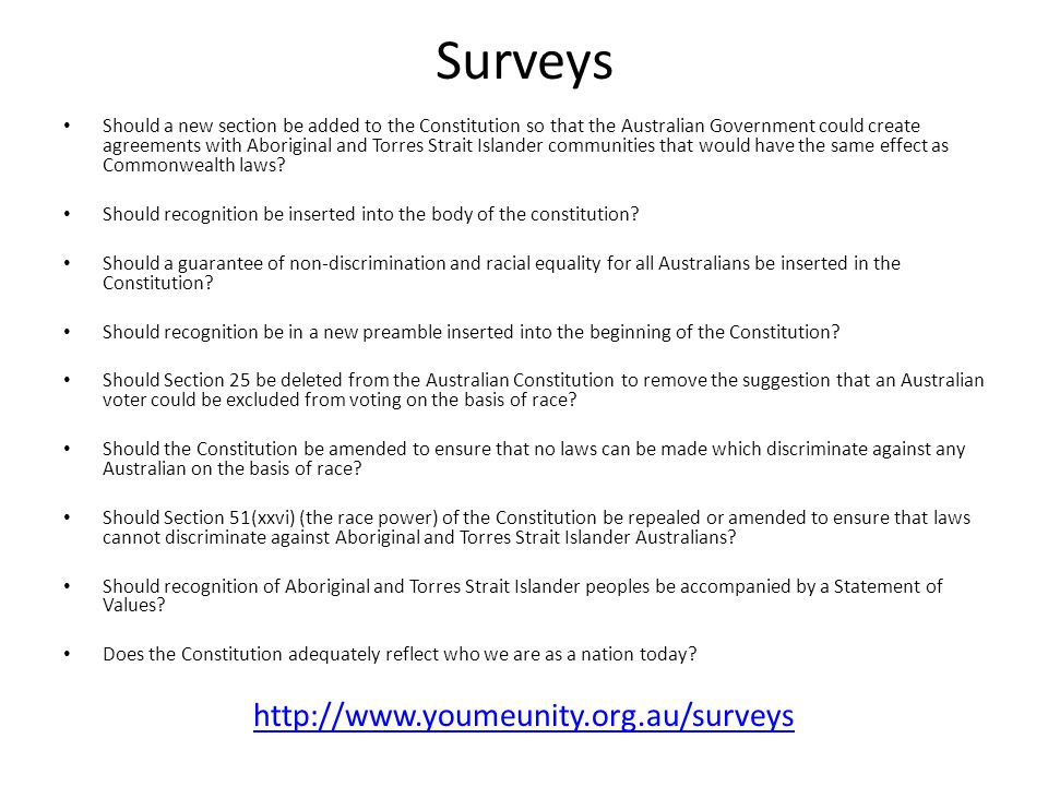 Surveys Should a new section be added to the Constitution so that the Australian Government could create agreements with Aboriginal and Torres Strait