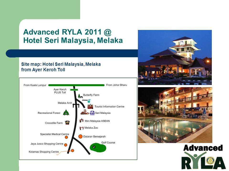 Advanced RYLA 2011 @ Hotel Seri Malaysia, Melaka Site map: Hotel Seri Malaysia, Melaka from Ayer Keroh Toll