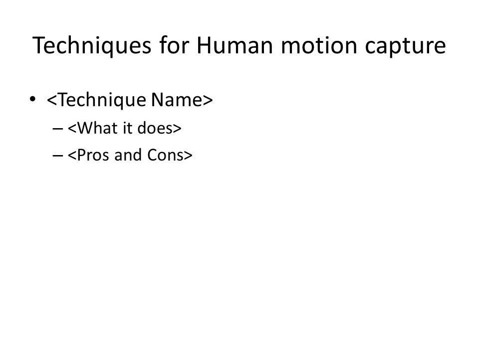 Techniques for Human motion capture –
