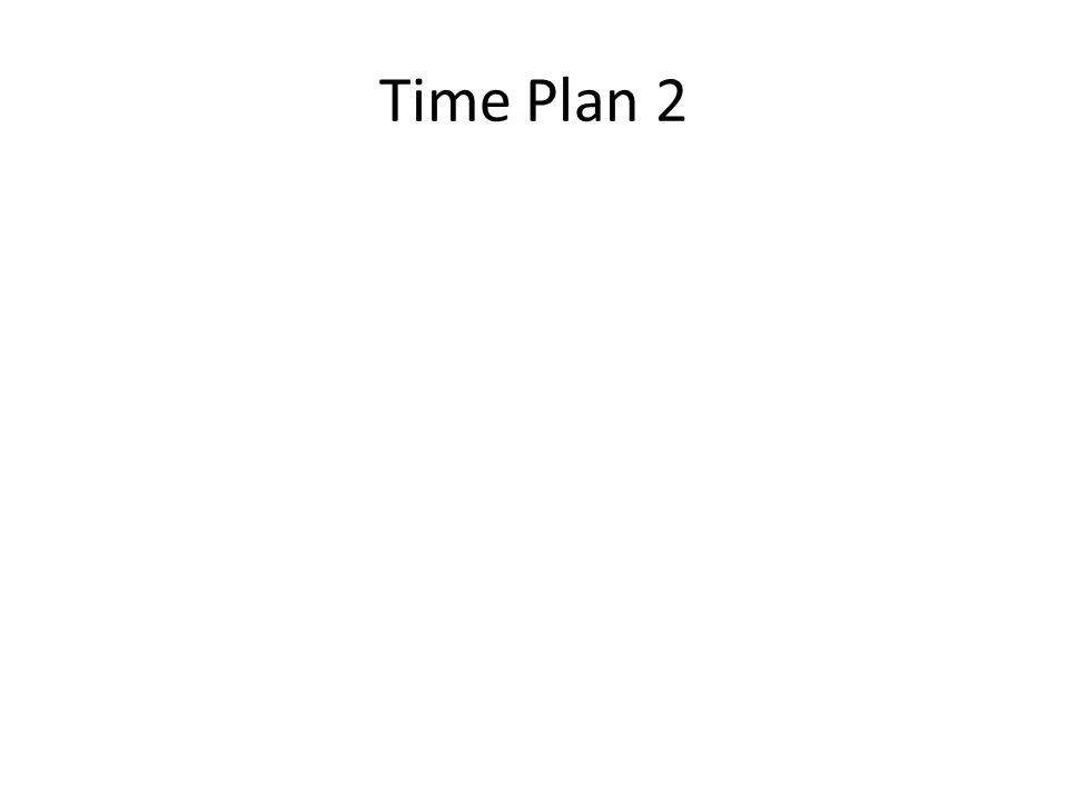 Time Plan 2