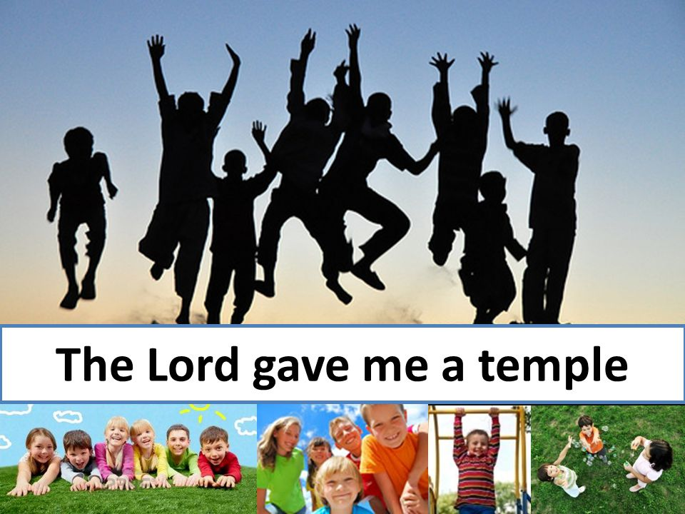 The Lord gave me a temple