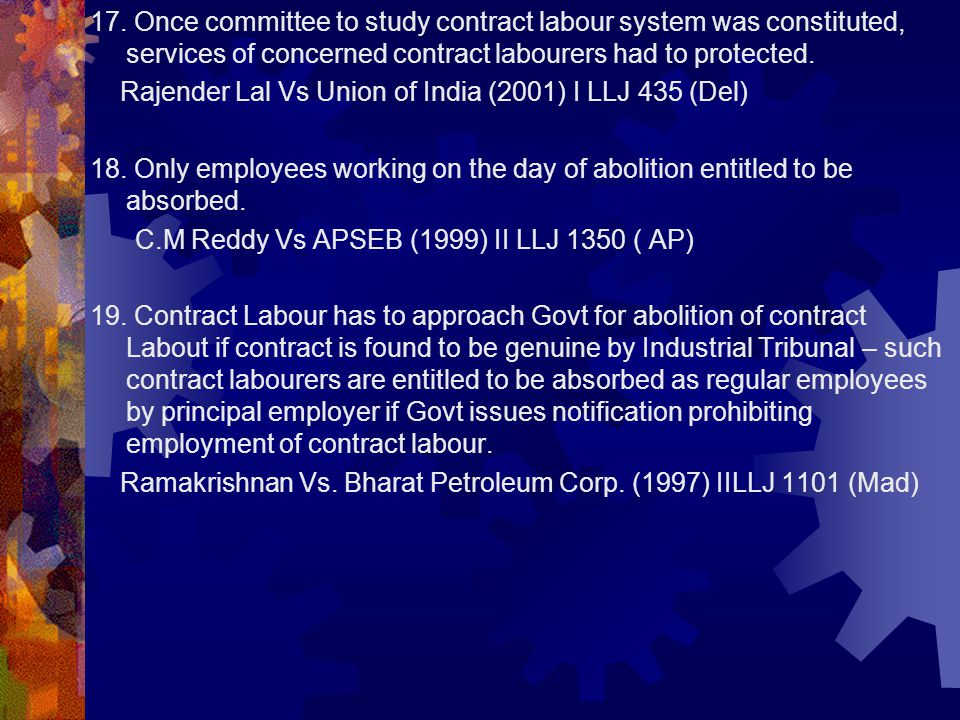 17. Once committee to study contract labour system was constituted, services of concerned contract labourers had to protected. Rajender Lal Vs Union o