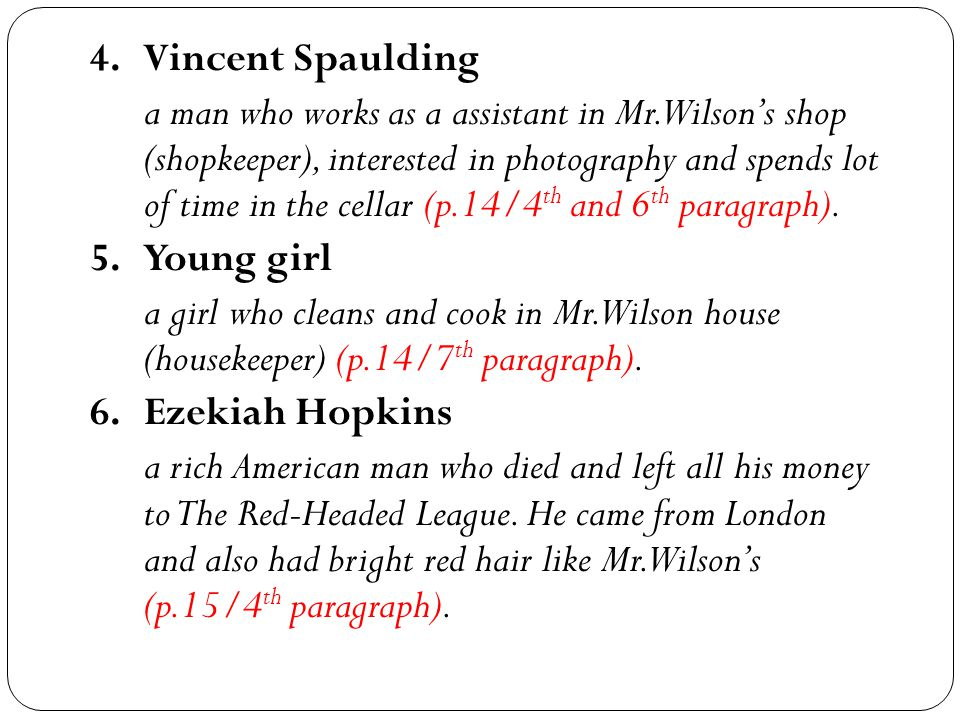 4.Vincent Spaulding a man who works as a assistant in Mr.