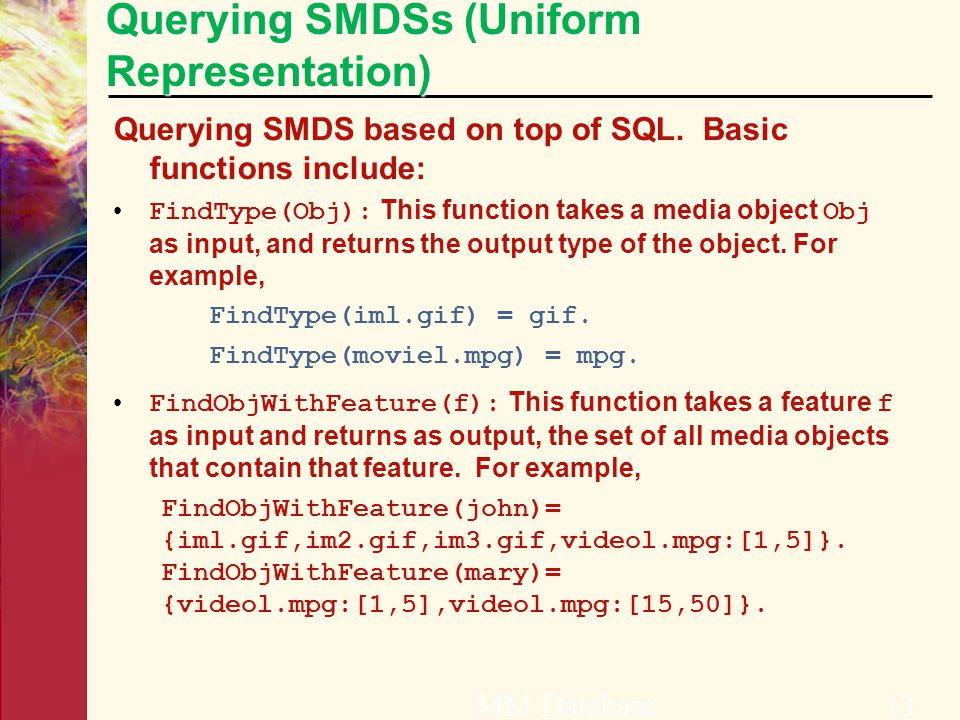 Querying SMDSs (Uniform Representation) Querying SMDS based on top of SQL.