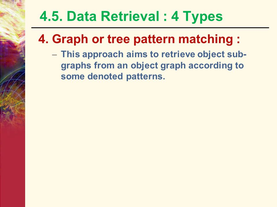 4.5. Data Retrieval : 4 Types 4.