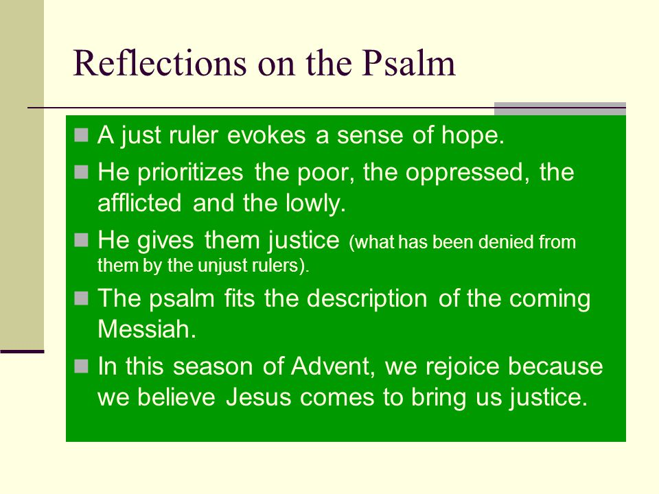 Reflections on the Psalm A just ruler evokes a sense of hope.