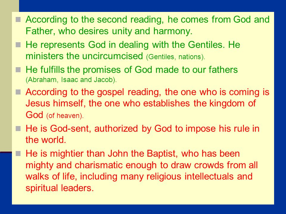 According to the second reading, he comes from God and Father, who desires unity and harmony.