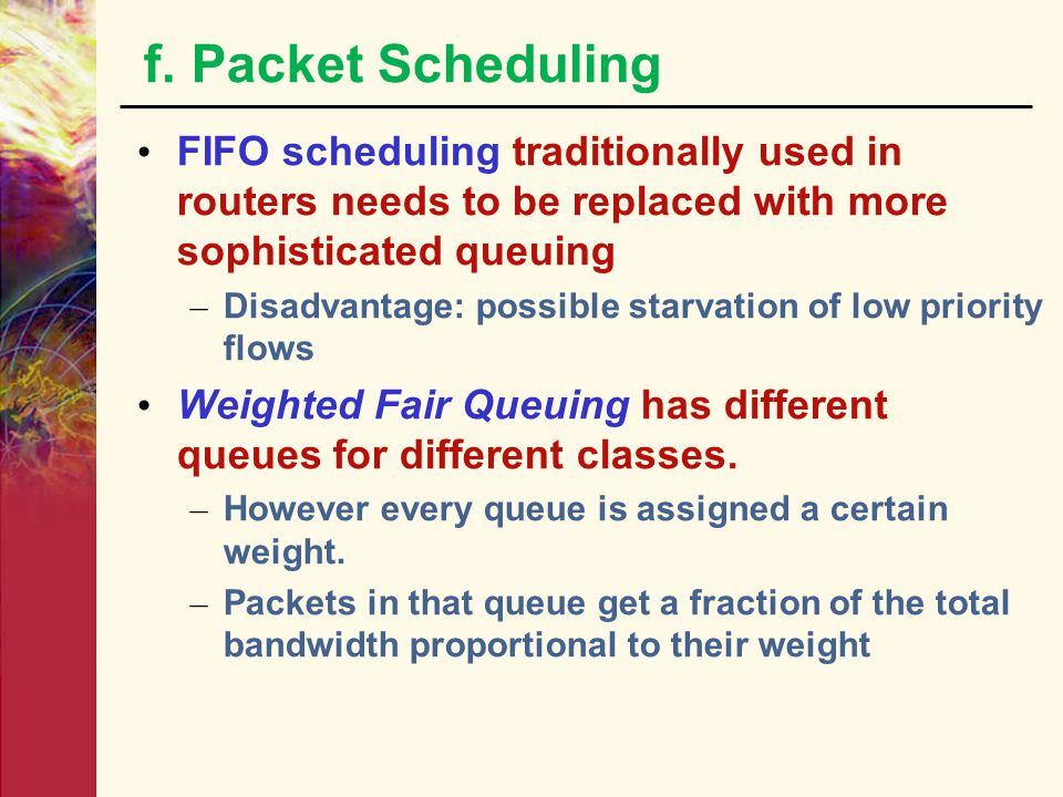 e. Packet Classification In order to prevent all packets from being treated equally some mechanism to distinguish between real-time and non-real time