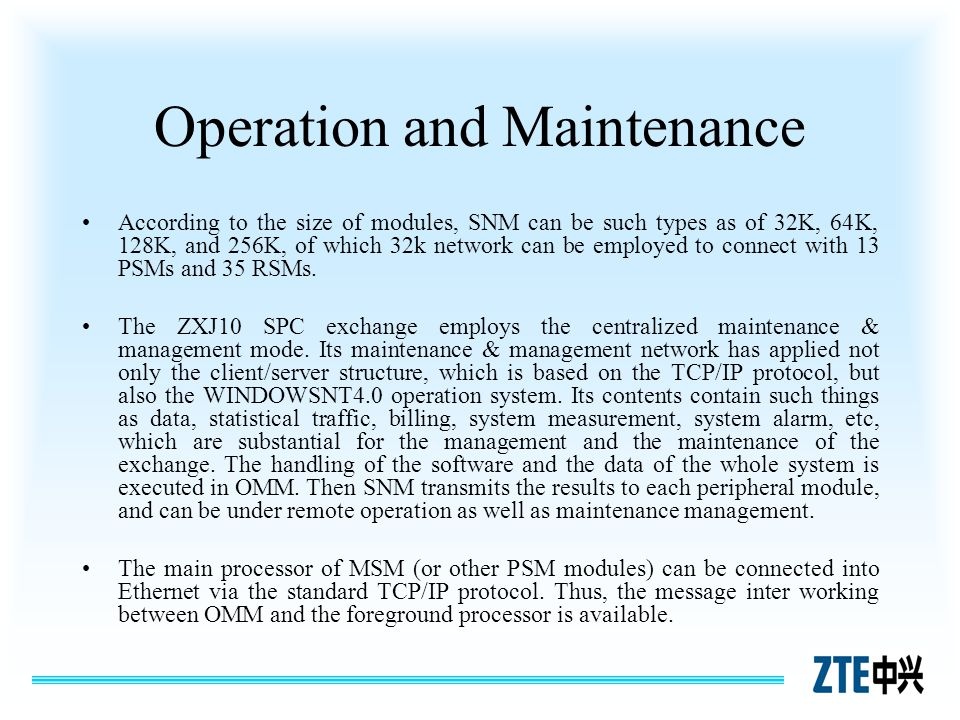 Operation and Maintenance According to the size of modules, SNM can be such types as of 32K, 64K, 128K, and 256K, of which 32k network can be employed