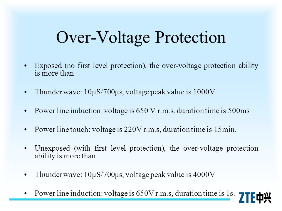 Over-Voltage Protection Exposed (no first level protection), the over-voltage protection ability is more than Thunder wave: 10μS/700μs, voltage peak v