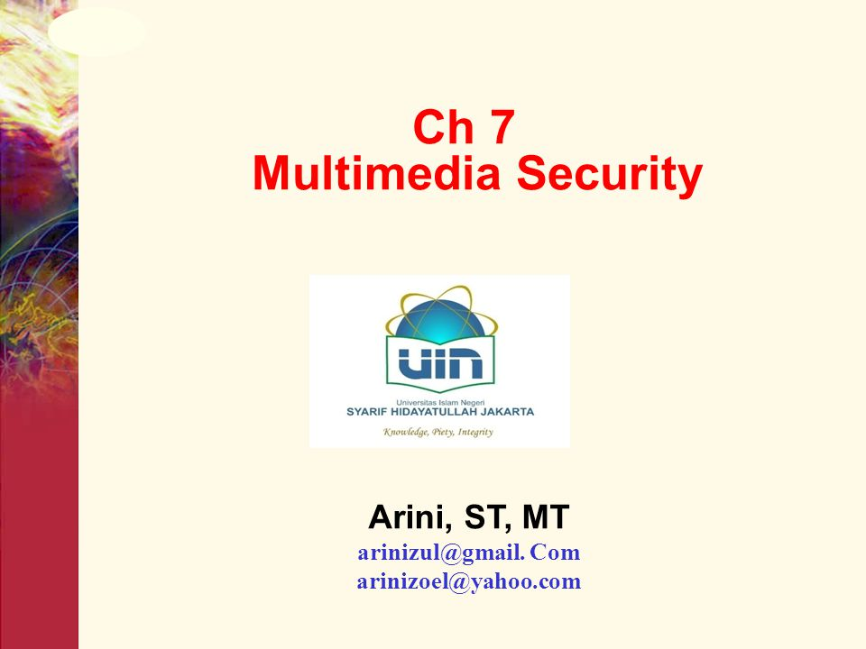 Ch 7 Multimedia Security Arini, ST, MT arinizul@gmail. Com arinizoel@yahoo.com