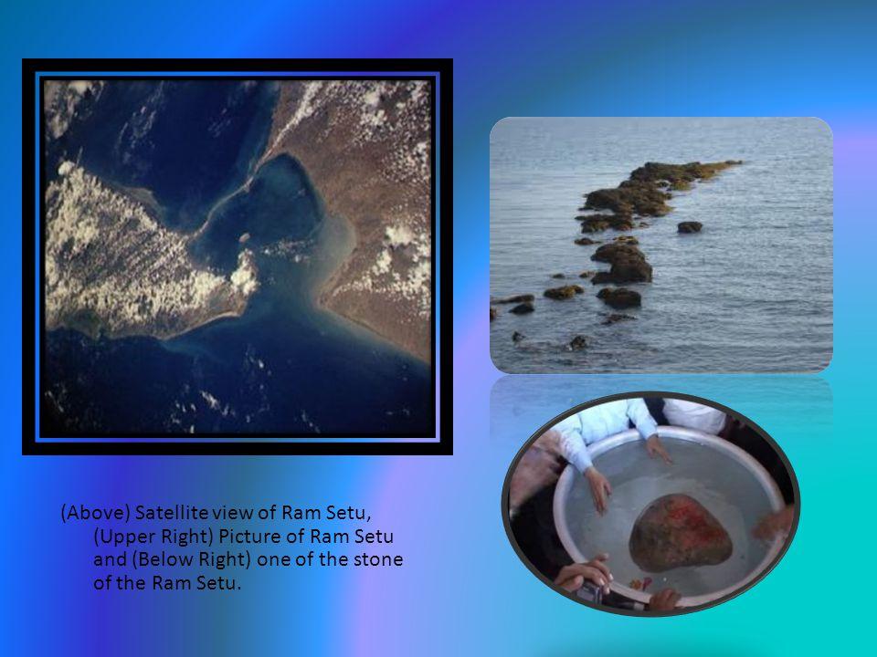 (Above) Satellite view of Ram Setu, (Upper Right) Picture of Ram Setu and (Below Right) one of the stone of the Ram Setu.