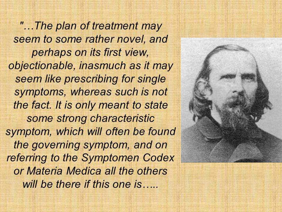 …The plan of treatment may seem to some rather novel, and perhaps on its first view, objectionable, inasmuch as it may seem like prescribing for single symptoms, whereas such is not the fact.